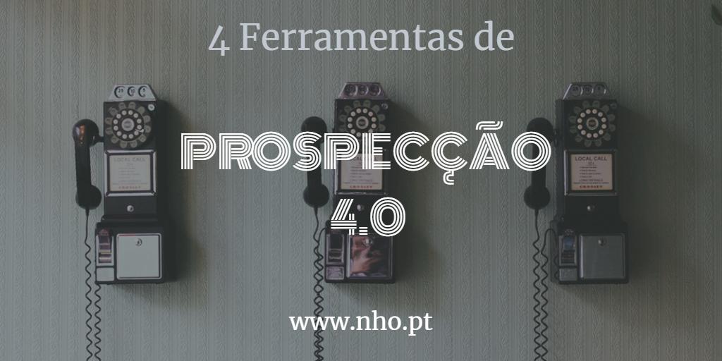 4 Ferramentas para uma Estratégia de Prospecção 4.0